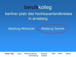berufs kolleg berliner platz des hochsauerlandkreises in arnsberg