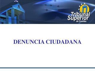 DENUNCIA CIUDADANA