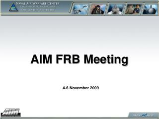 AIM FRB Meeting