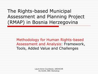 The Rights-based Municipal Assessment and Planning Project RMAP in Bosnia Herzegovina