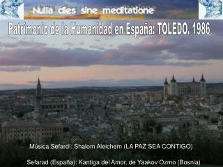 Patrimonio de la Humanidad en España: TOLEDO. 1986