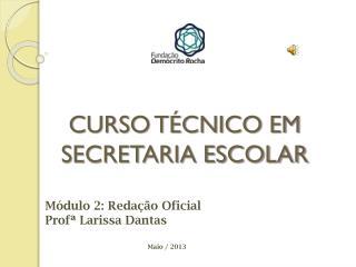 CURSO T�CNICO EM SECRETARIA ESCOLAR