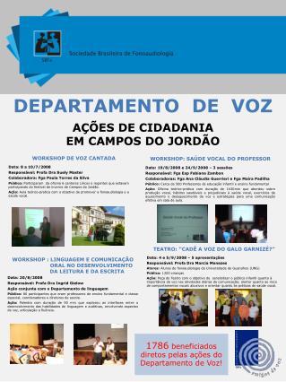 WORKSHOP DE VOZ CANTADA Data: 8 a 10/7/2008 Respons�vel: Profa Dra Suely Master
