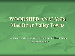 WOODSHED ANALYSIS Mad River Valley Towns