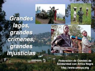 Grandes lagos, grandes crímenes, grandes injusticias