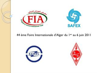 44  ème  Foire Internationale d'Alger du 1 er  au 6 juin 2011
