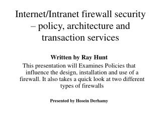 Internet/Intranet  f irewall  s ecurity �  policy, architecture and transaction services