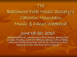 The  Baltimore Folk Music Society�s Catoctin Mountain  Music & Dance Weekend