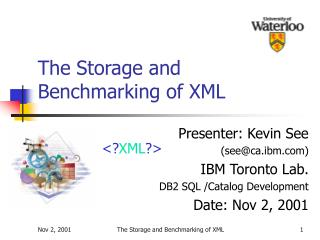 The Storage and Benchmarking of XML