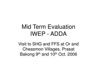 Mid Term Evaluation IWEP - ADDA