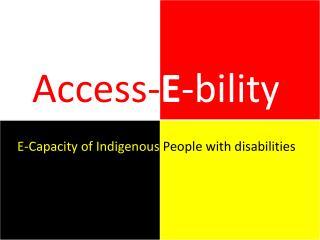 Access- E - bility