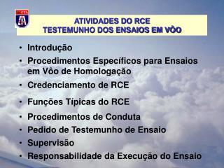 ATIVIDADES DO RCE  TESTEMUNHO DOS ENSAIOS EM VÔO