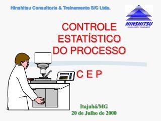 CONTROLE ESTATÍSTICO DO PROCESSO C E P