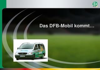 Das DFB-Mobil kommt…