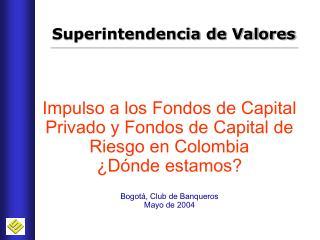 Impulso a los Fondos de Capital Privado y Fondos de Capital de Riesgo en Colombia ¿Dónde estamos?