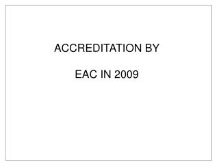 ACCREDITATION BY  EAC IN 2009