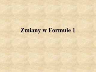 Zmiany w Formule 1