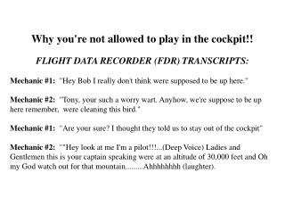 Why you're not allowed to play in the cockpit!! FLIGHT DATA RECORDER (FDR) TRANSCRIPTS:
