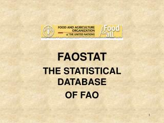FAOSTAT THE STATISTICAL DATABASE  OF FAO