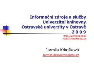 Jarmila Krkošková Jarmila.Krkoskova@osu.cz