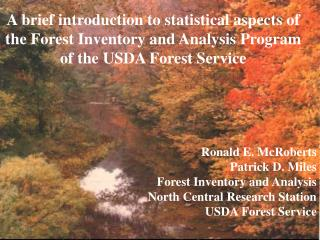 A brief introduction to statistical aspects of  the Forest Inventory and Analysis Program