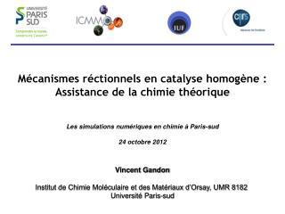 Vincent Gandon Institut de Chimie Moléculaire et des Matériaux d'Orsay, UMR 8182