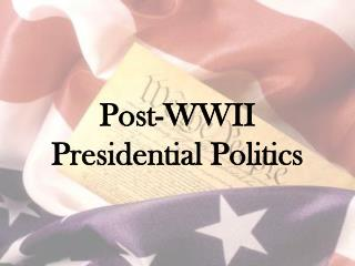 Post-WWII Presidential Politics
