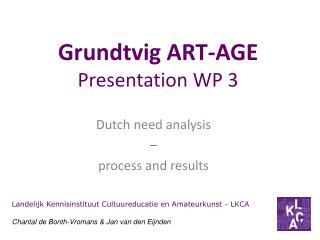 Grundtvig ART-AGE Presentation  WP 3