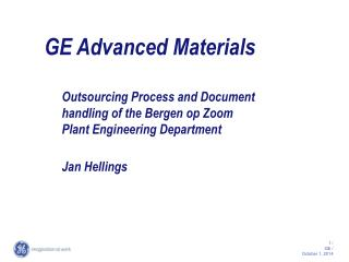 GE Advanced Materials Outsourcing Process and Document handling of the Bergen op Zoom