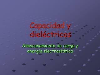 Capacidad y dieléctricos