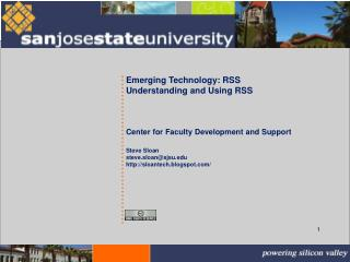 Emerging Technology: RSS Understanding and Using RSS       Center for Faculty Development and Support  Steve Sloan steve