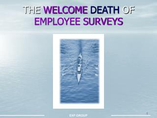 THE  WELCOME DEATH  OF  EMPLOYEE SURVEYS