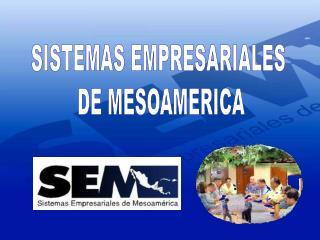 SISTEMAS EMPRESARIALES  DE MESOAMERICA
