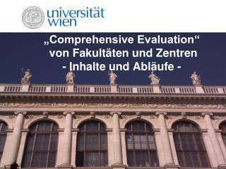 """""""Comprehensive Evaluation""""  von Fakultäten und Zentren - Inhalte und Abläufe -"""