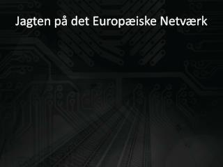 Jagten på det Europæiske Netværk