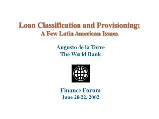 Loan Classification and Provisioning:  A Few Latin American Issues