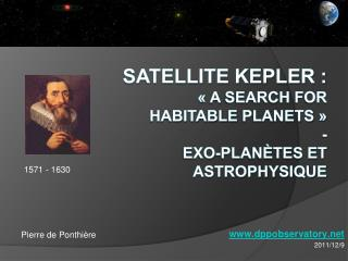 Satellite Kepler : « A  Search  for Habitable  Planets  » - Exo-planètes et Astrophysique