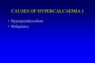 CAUSES OF HYPERCALCAEMIA I