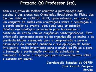 Prezado (s) Professor ( es ),