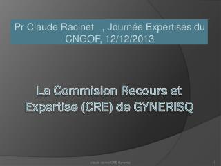 La  C ommision Recours et Expertise  (CRE) de  GYNERISQ