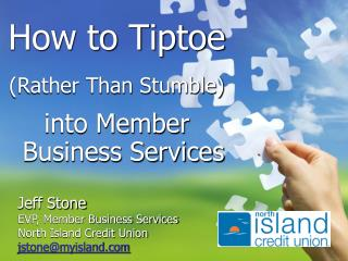 How to Tiptoe (Rather Than Stumble) into Member Business Services