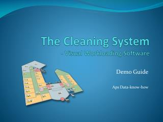 The  Cleaning  System - Visual Workloading Software