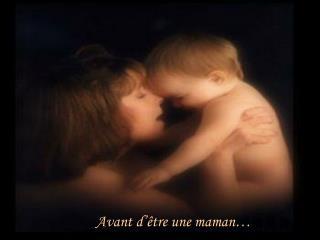 Avant d'être une maman…