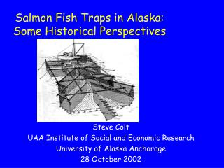 Salmon Fish Traps in Alaska: Some Historical Perspectives