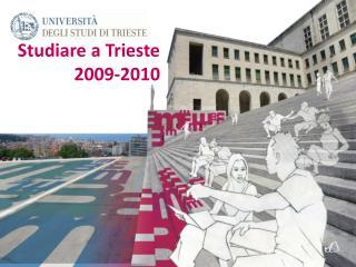 Studiare a Trieste 2009-2010