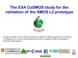 The ESA CoSMOS study for the validation of the SMOS L2 prototype