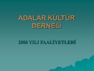 ADALAR KÜLTÜR DERNEĞİ