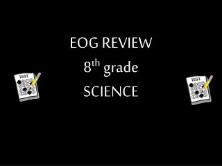 EOG REVIEW 8 th  grade SCIENCE