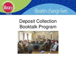 Deposit Collection  Booktalk Program