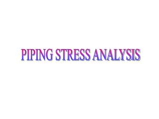 PIPING STRESS ANALYSIS